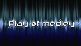 Play of medley