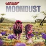 the pillows - moondust