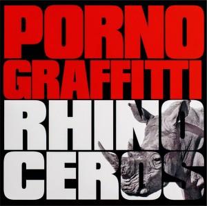 PORNO GRAFFITTI - RHINOCEROS (édition normale)