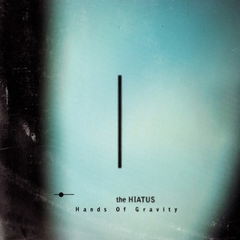 the hiatus - Hands Of Gravity