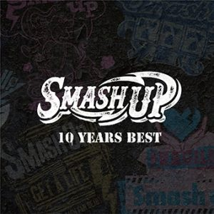 SMASH UP - 10 YEARS BEST