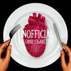 THE ORAL CIGARETTES - UNOFFICIAL (normal edition)