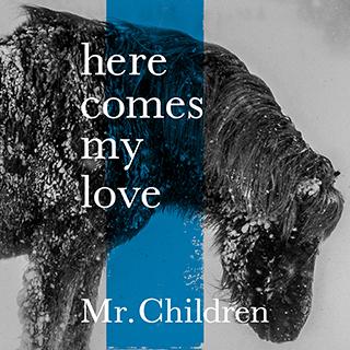 Mr.Children - here comes my love