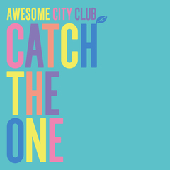 Awesome City CLub - Catch The One